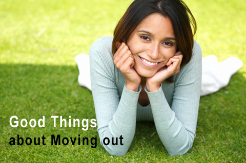 Good things about moving out