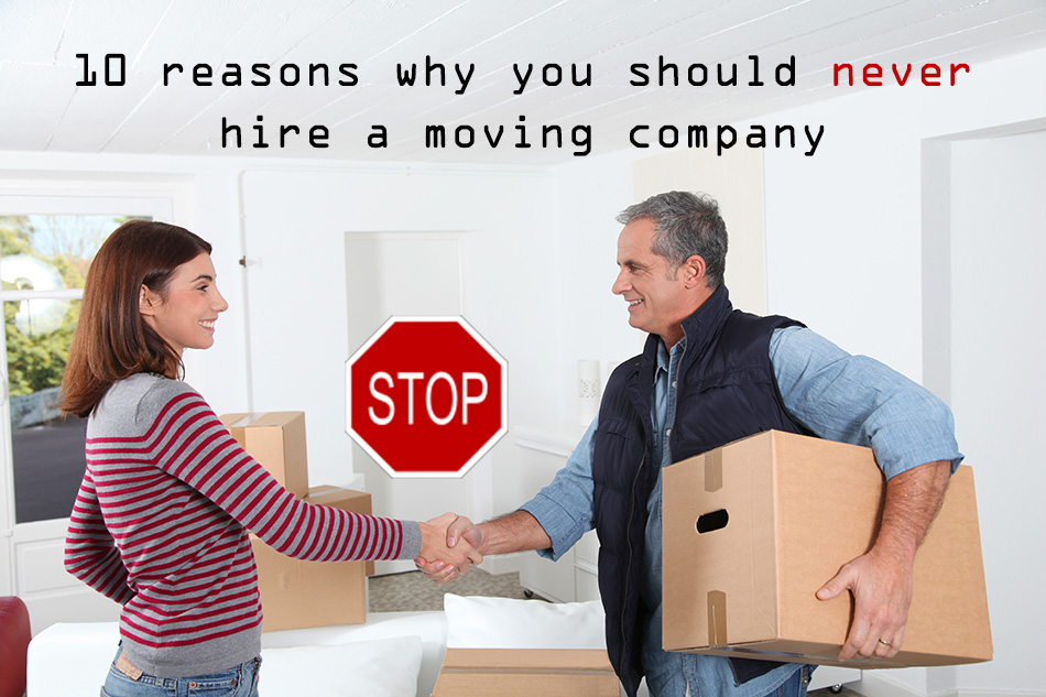 10 reasons to not hire movers - How To Hire A Moving Company